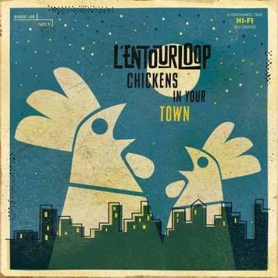 L'Entourloop – Chickens in your town