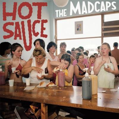 The Madcaps – Hot Sauce
