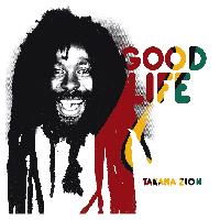 Good Life, le nouveau clip de Takana Zion