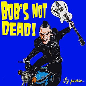 Bob's NoT Dead – J'y Pense
