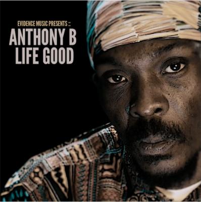 Anthony B – Life Good