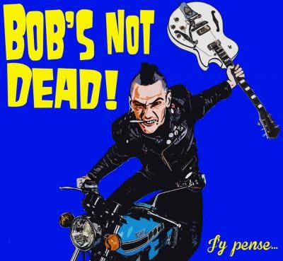 Bob's NoT Dead! – Mes dernières Volontés