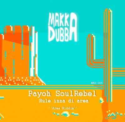 Payoh SoulRebel – Rule Inna Di Area