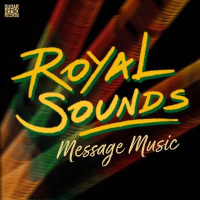 Royal Sounds – Message Music