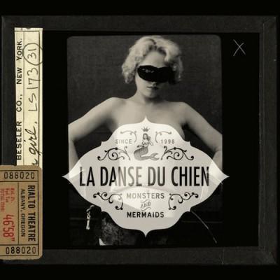 La Danse du Chien – Monsters and Mermaids
