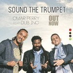 Omar Perry feat Dub Inc – Sound the trumpet