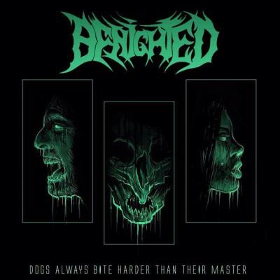 Benighted – Dogs Always Bite Harder Than Their Master