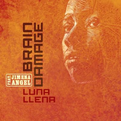 Brain Damage – Luna Llena ft Jimena Angel