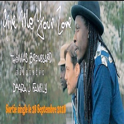 Thomas Broussard feat. Daara J Family – Give Me Your Love