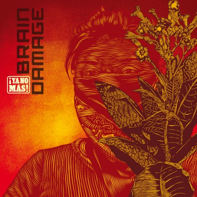 Brain Damage – ¡Ya No Más! ft Kontent Thug & Macky Ruff