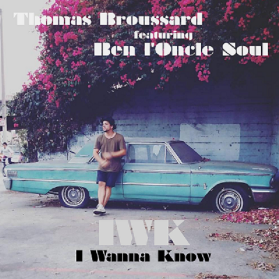 Thomas Broussard feat.Ben L'Oncle Soul – I Wanna Know