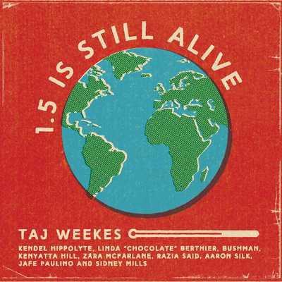 Taj Weekes – 1.5 is still alive