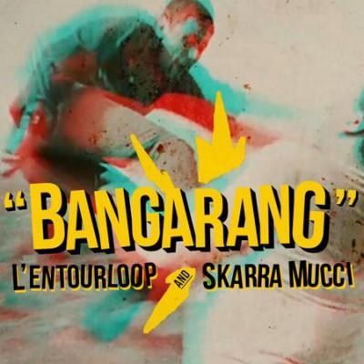 L'Entourloop & Skarra Mucci – Bangarang