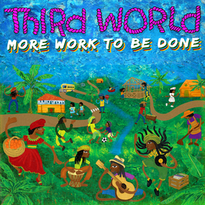 Third World – More Work to Be Done