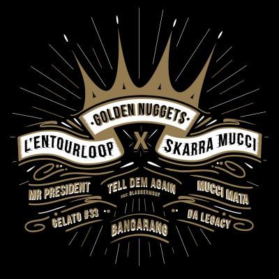L'Entourloop & Skarra Mucci – Golden Nuggets