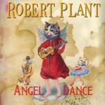 [SINGLE] Robert Plant – Angel Dance