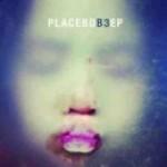 Placebo – B3 (EP)