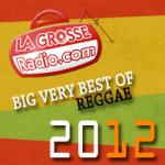 Le Big Very Best Of Reggae 2012 de La Grosse Radio