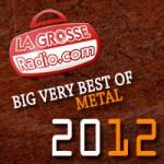 Le Big Very Best Of Metal 2012 de La Grosse Radio