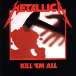 Metallica – Kill 'Em All (1983)