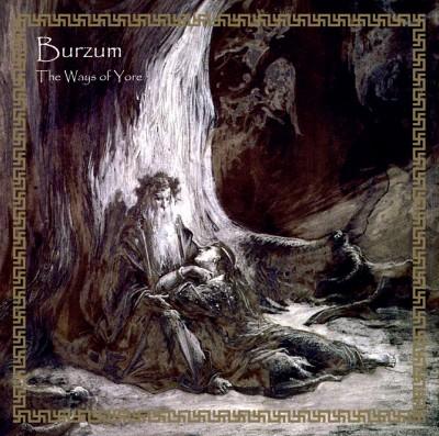 Burzum – The Ways of Yore