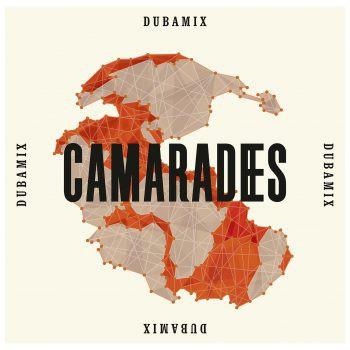 Dubamix – Camarades