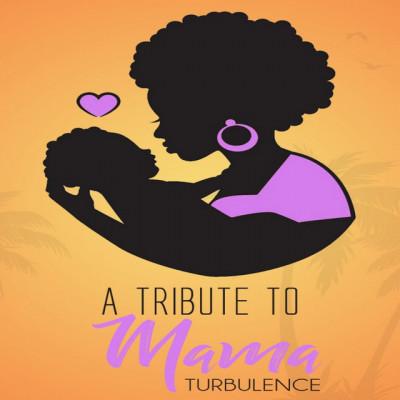 Turbulence – A Tribute To Mama
