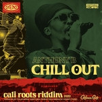 Anthony B – Chill Out / Cali Roots Riddim 2020