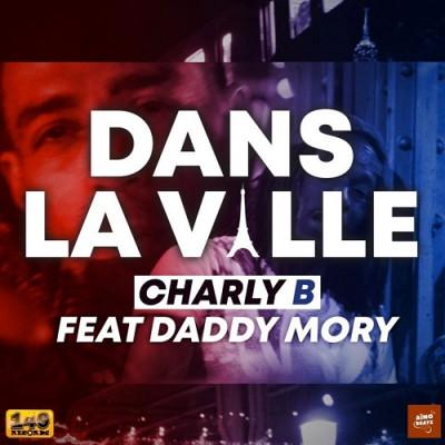 Charly B feat. Daddy Mory – Dans la Ville