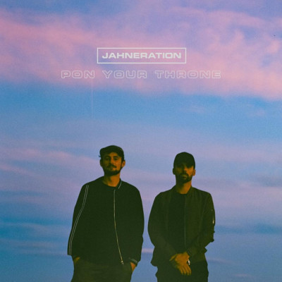 Jahneration – Pon Your Throne