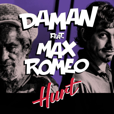 Daman feat. Max Romeo – Hurt