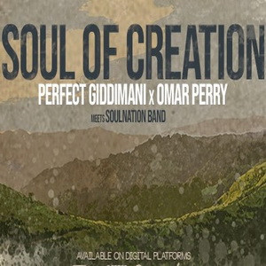 Perfect Giddimani, Omar Perry, Soulnation Band – Soul of Creation