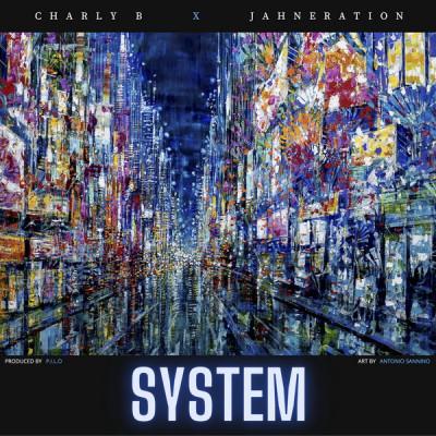 Charly B x Jahneration – System