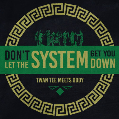 Twan Tee Meets Oddy – Don't Let The System Get You Down