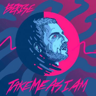 Berise – Take Me As I Am