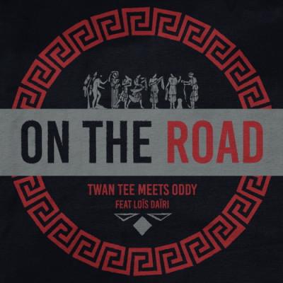 Twan Tee Meets Oddy – On The Road Feat Loïs Daïri