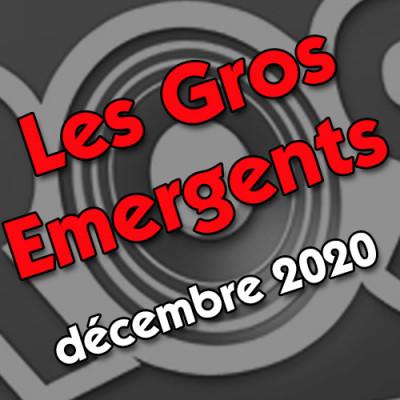 Les gros émergents du mois de décembre 2020