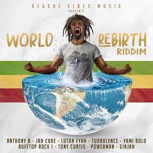 World Rebirth Riddim Medley – Anthony B, Jah Cure, Turbulence, etc