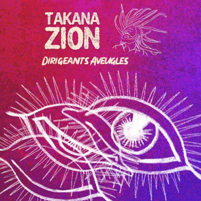 Takana Zion – Dirigeants Aveugles