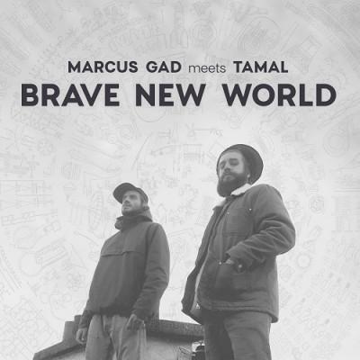 Marcus Gad meets Tamal – Brave new World