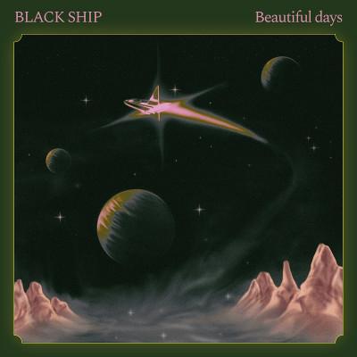 Black Ship – Beautiful Days