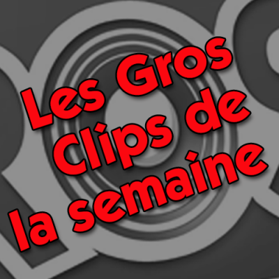 Les Gros Clips 2021 #15