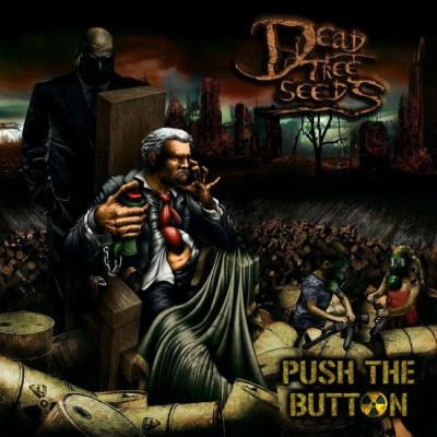 Nouvel album pour Dead Tree Seeds : Push The Button