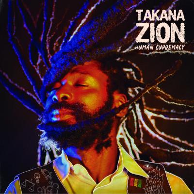 Takana Zion – Human Supremacy