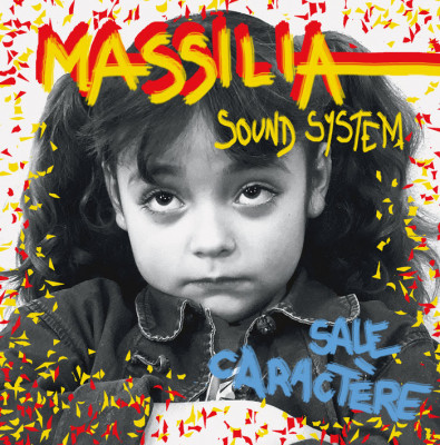 MASSILIA SOUND SYSTEM, Sale caractère – Clip