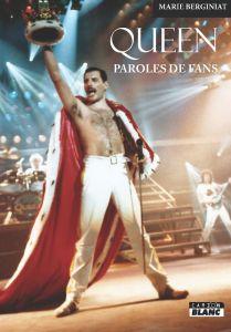 [Livre] Queen – Paroles de Fans, chez Camion Blanc