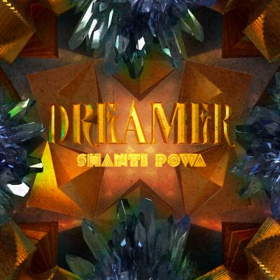 Shanti Powa – Dreamer