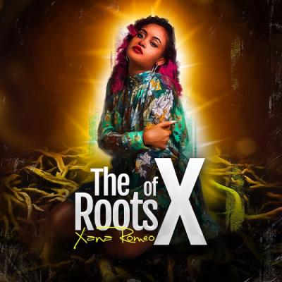 Xana Roméo – The Roots of X
