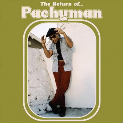 Pachyman – The Return Of Pachyman