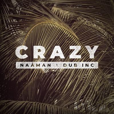 Naâman feat Dub Inc – Crazy